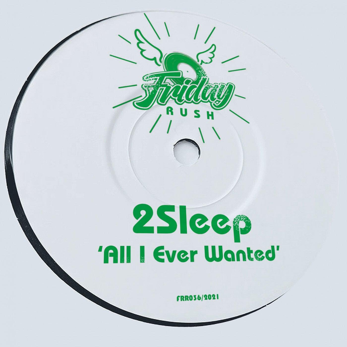 All I Ever Wanted (Original Mix)