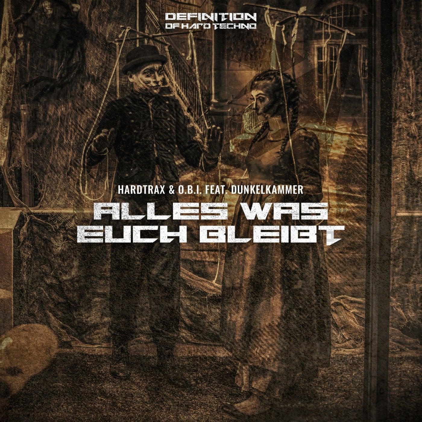 Alles was Euch Bleibt (feat. Dunkelkammer) (Original Mix)