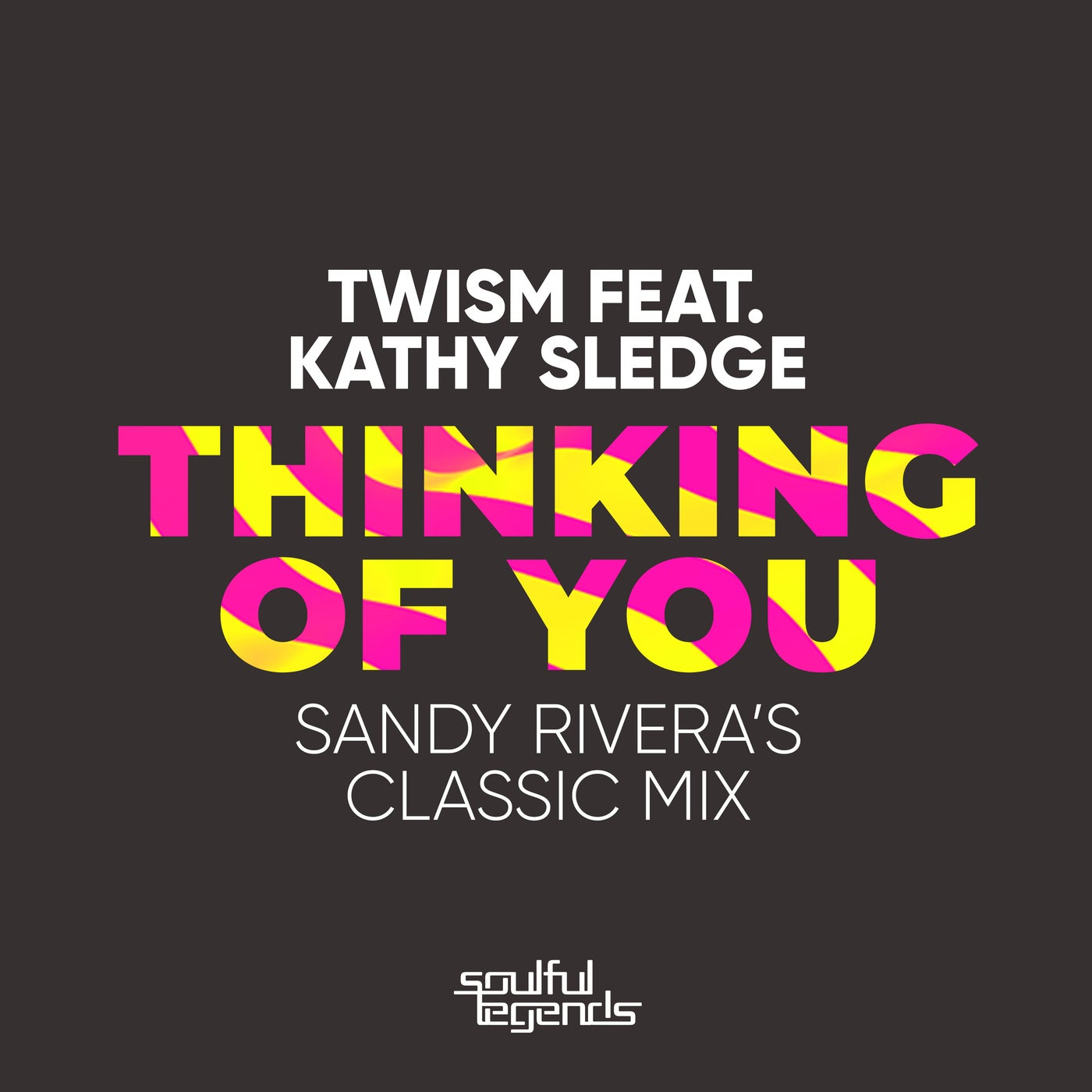 Thinking Of You Feat. Kathy Sledge (Sandy Rivera's Classic Mix)