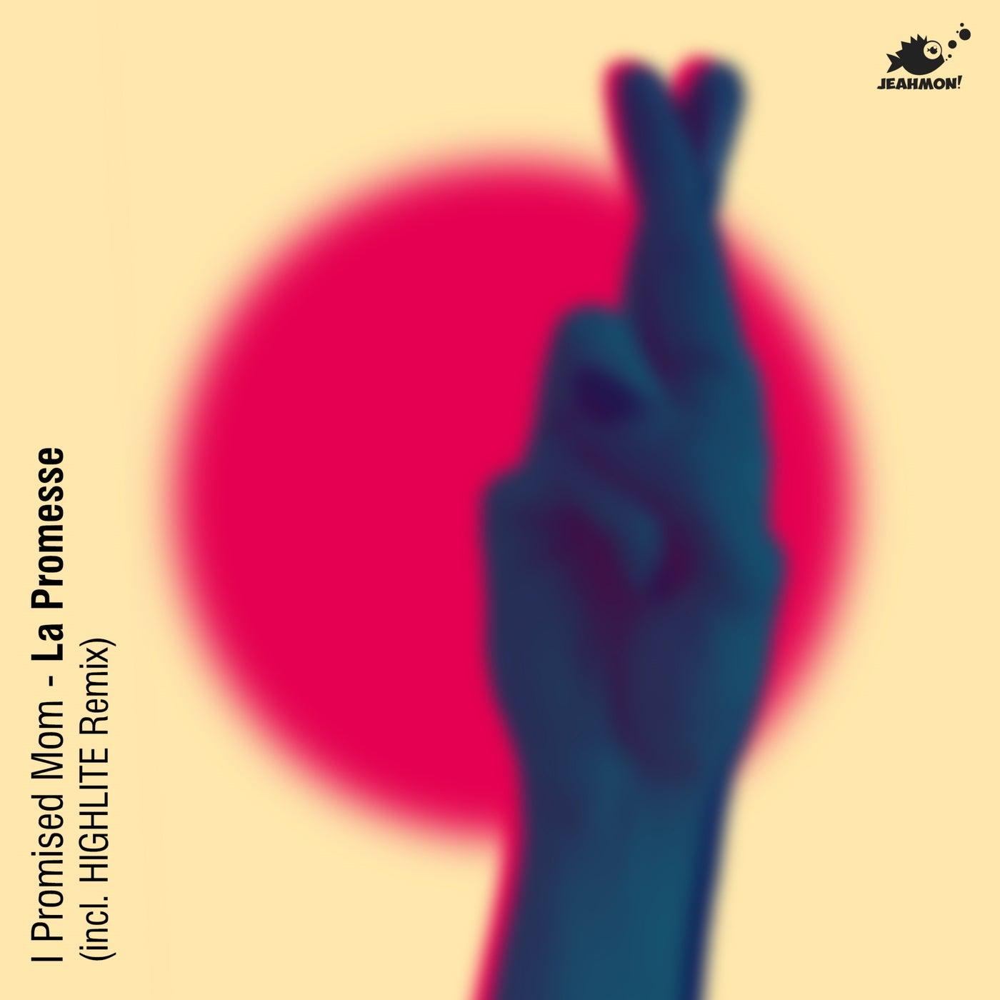 La Promesse feat. Angst Vor Greta (HIGHLITE Remix)