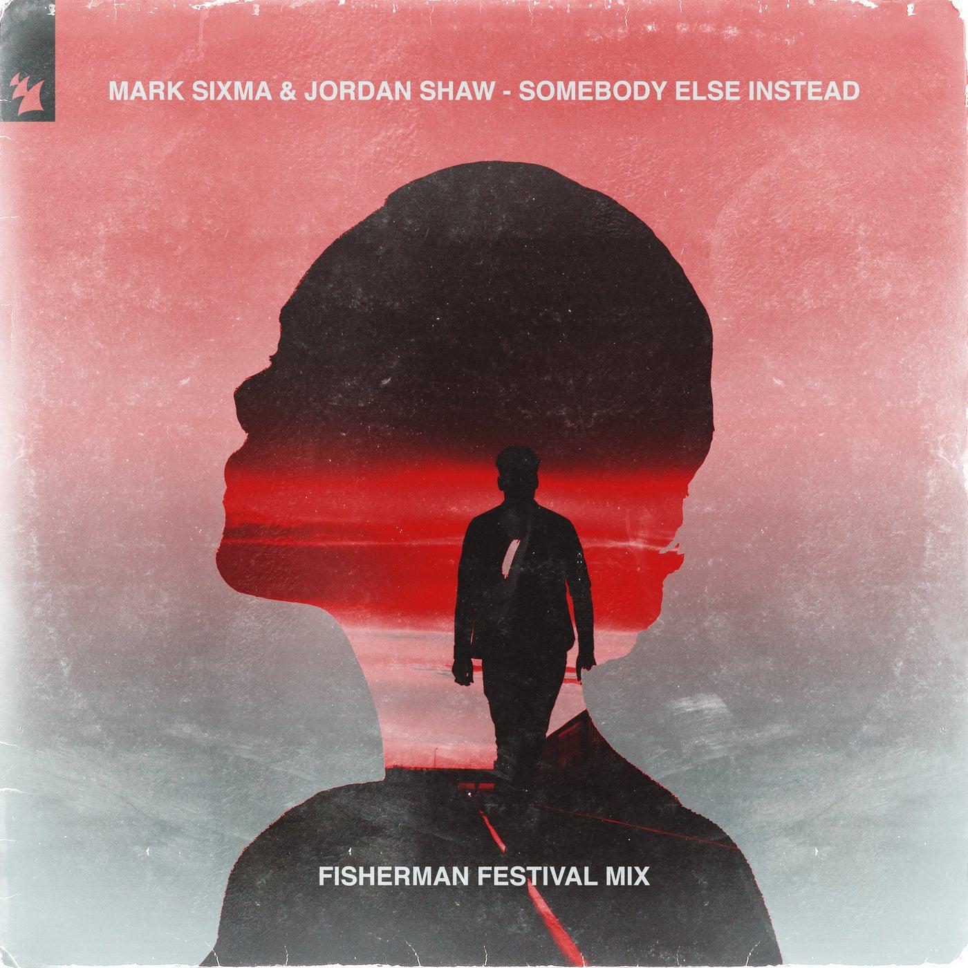 Somebody Else Instead (Fisherman Extended Festival Mix)