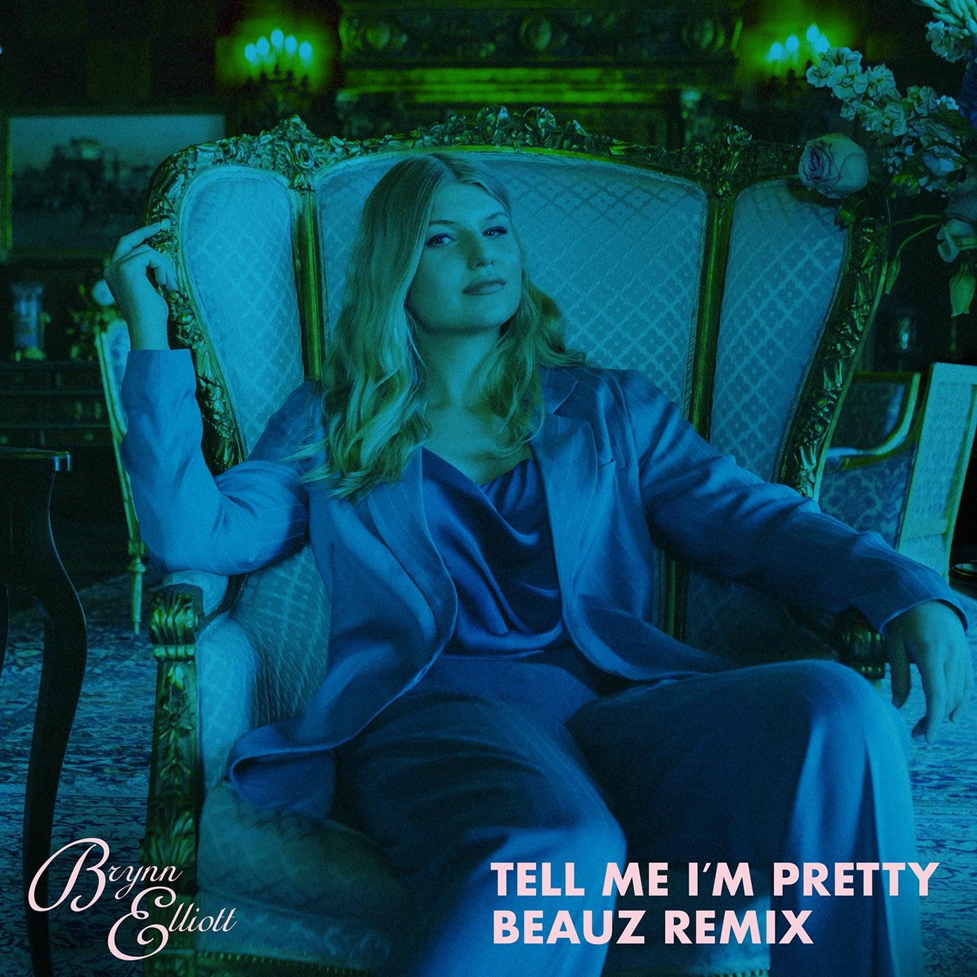 Tell Me I M Pretty Beauz Remix By Brynn Elliott On Beatport