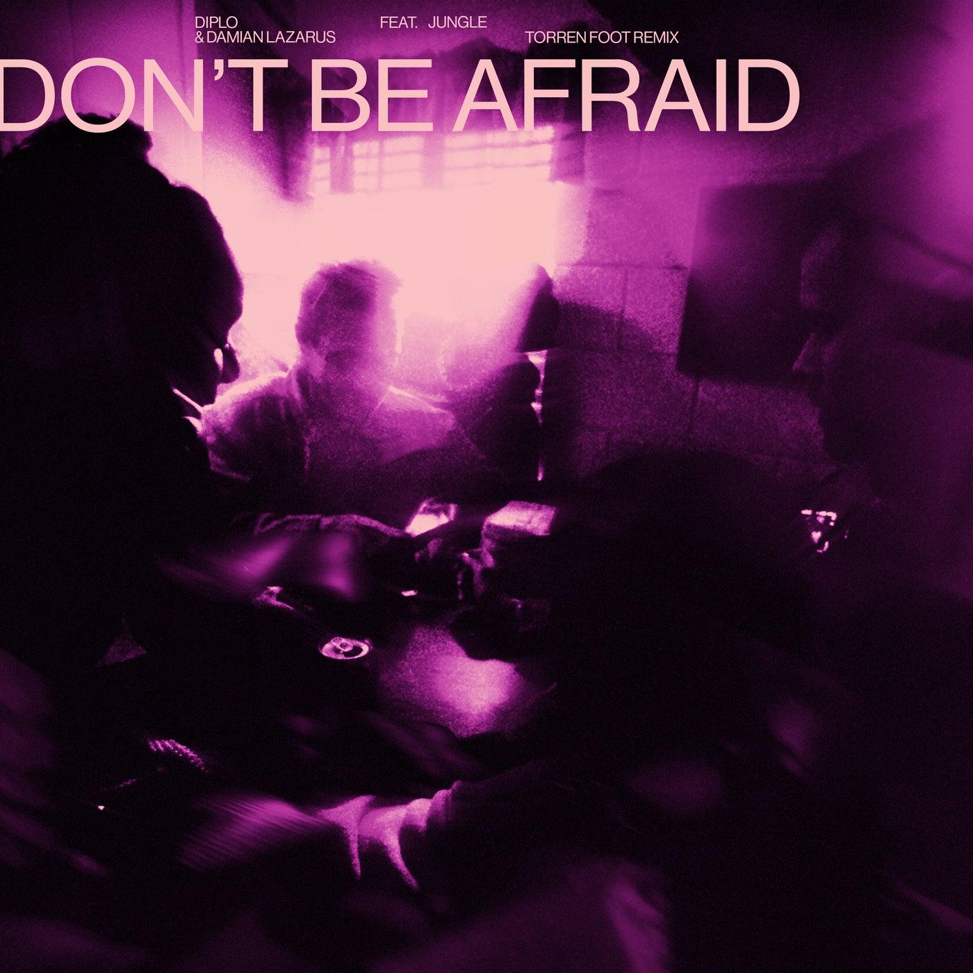 Don't Be Afraid (Torren Foot Remix (Extended))