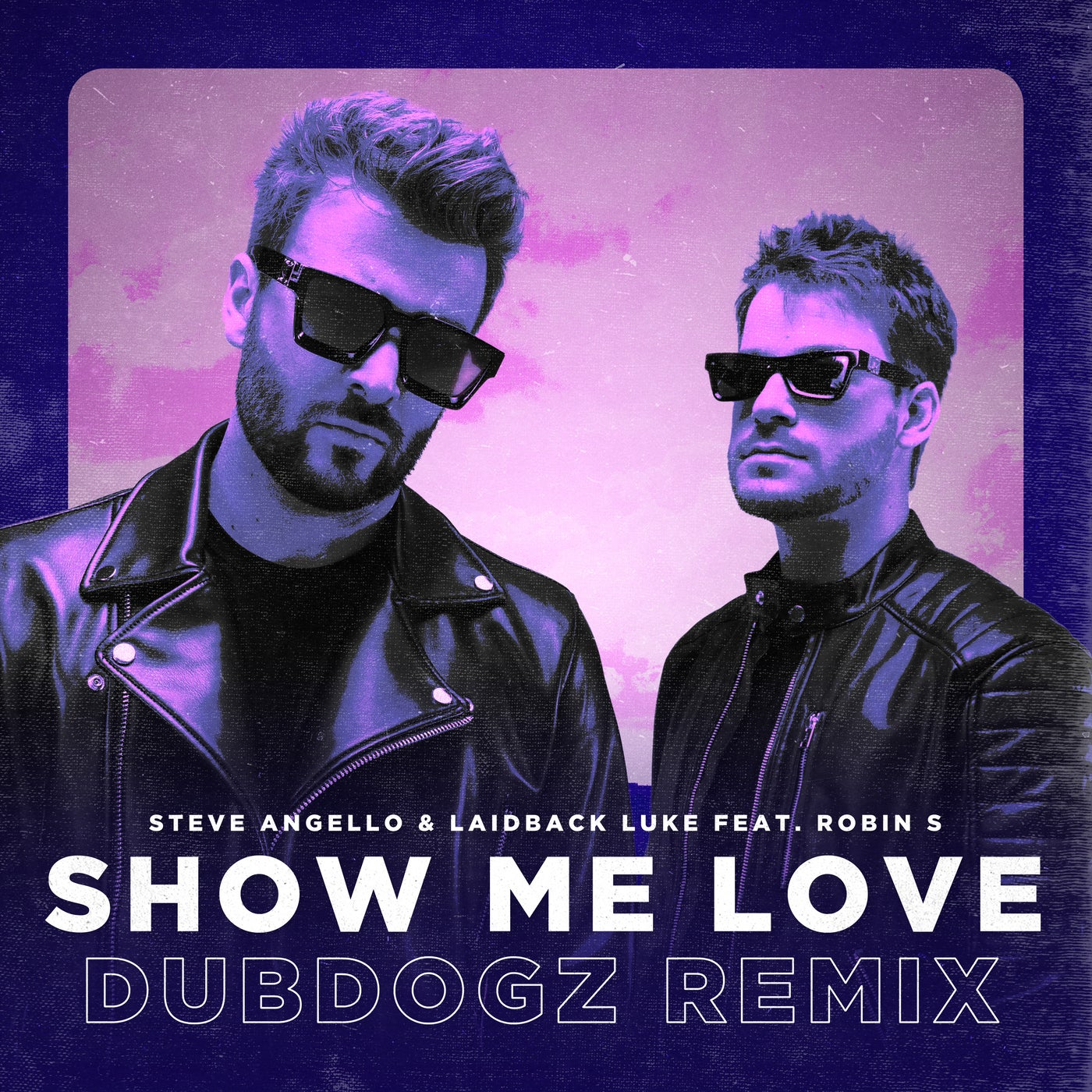 Show Me Love (Extended Mix) feat. Robin S (Dubdogz Remix)
