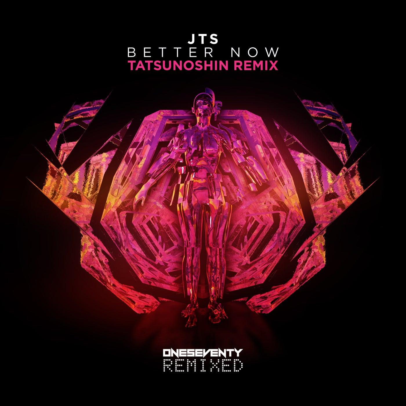 Better Now (Tatsunoshin Extended Remix)