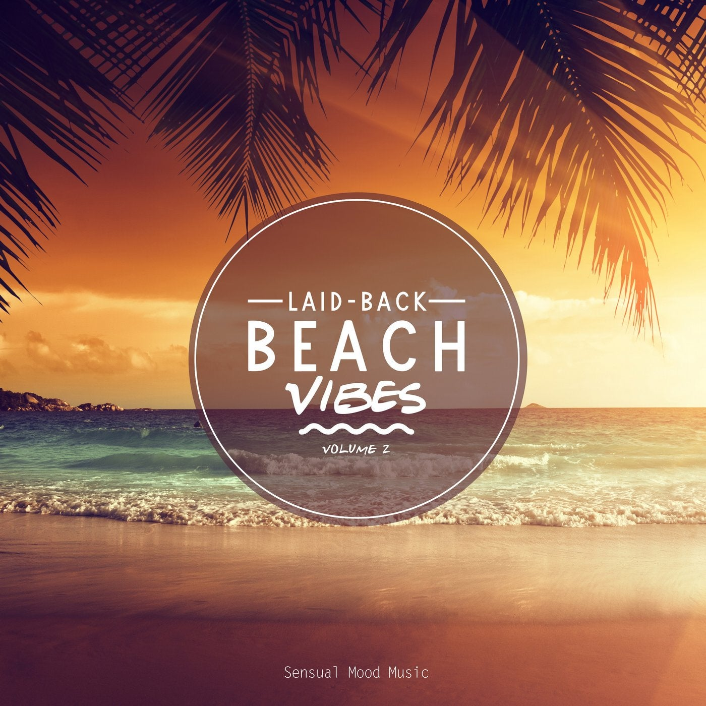 Laid Back Beach Vibes, Vol. 12 from Sensual Mood Music on Beatport