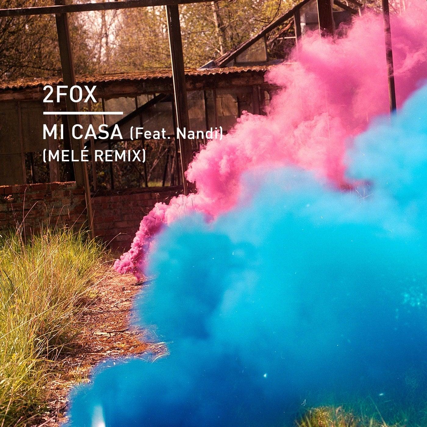Mi Casa feat. Nandi (Mele Remix)