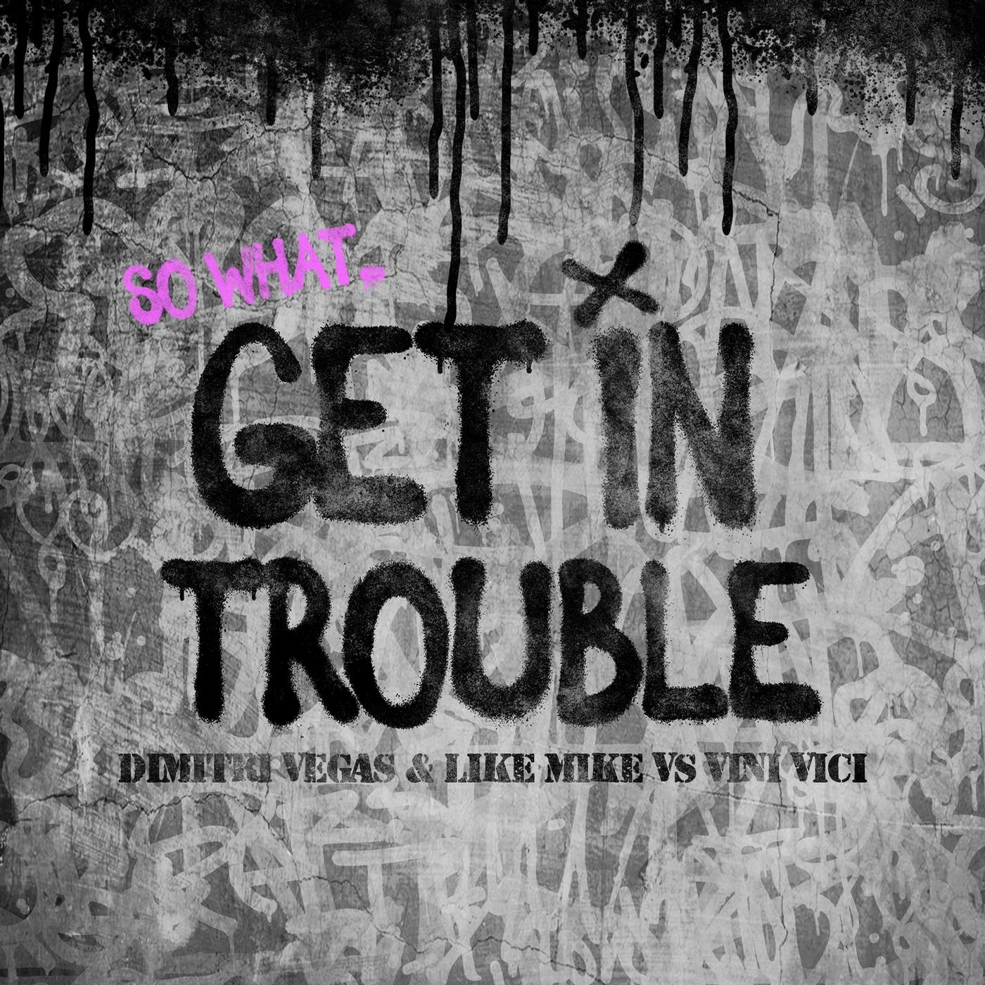 Get in Trouble (So What) (Extended Mix)