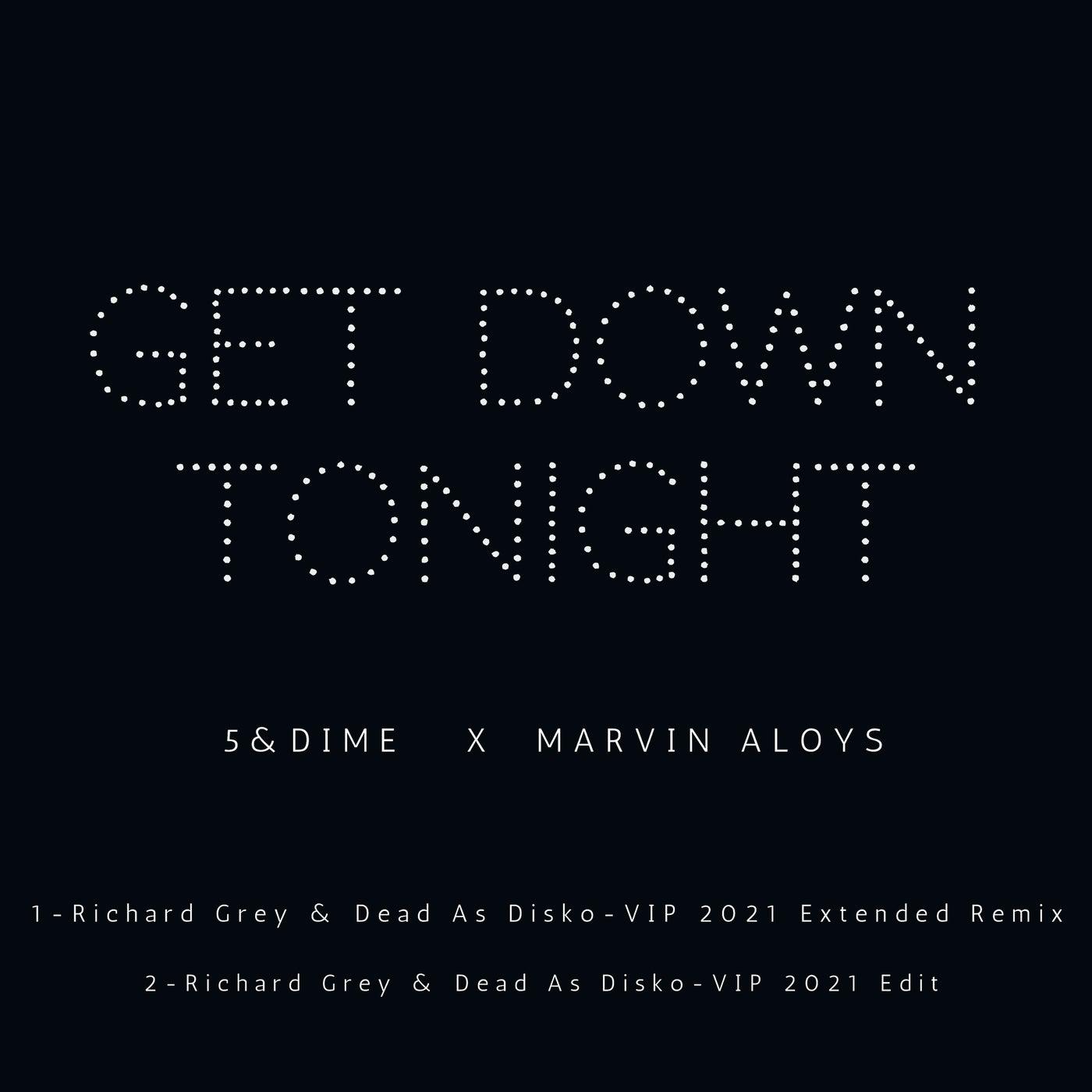 Get Down Tonight (Richard Grey & Dead As Disko VIP 2021 Remix Extended)