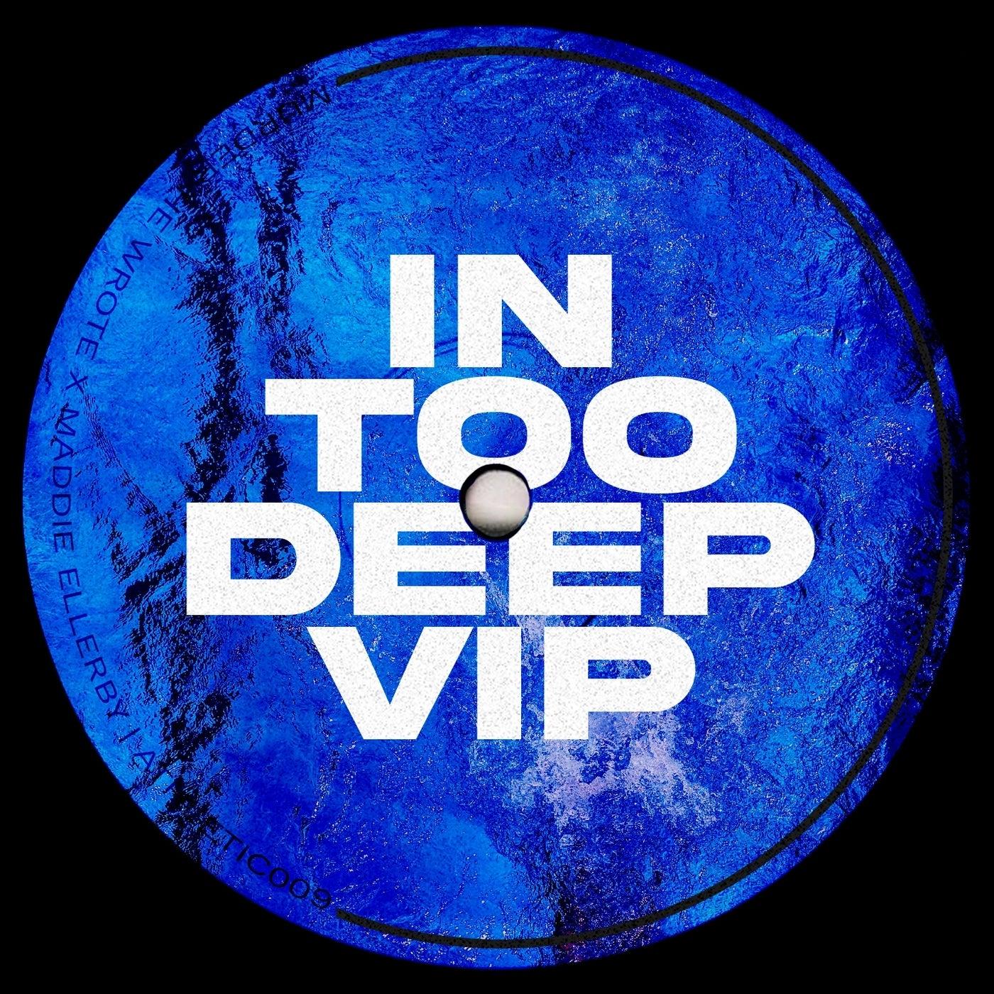 In Too Deep VIP feat. Maddie Ellerby (Original Mix)
