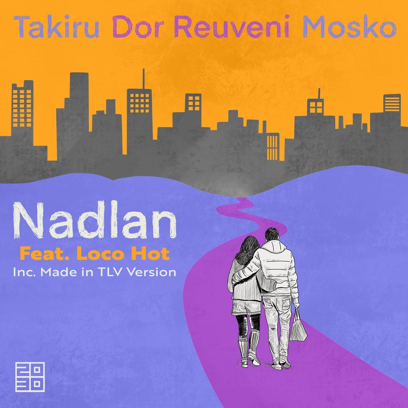 Nadlan feat. Loco Hot (Made in TLV Version)