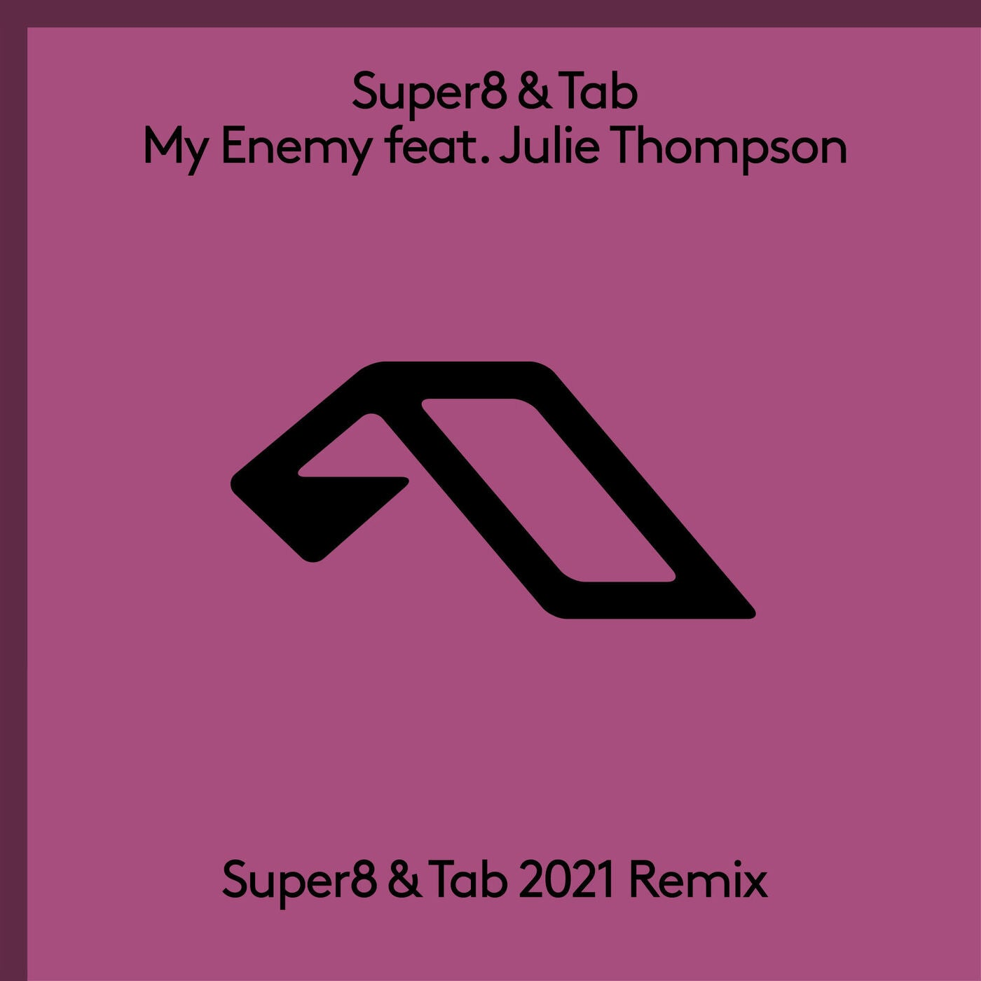My Enemy feat. Julie Thompson (Super8 & Tab 2021 Extended Mix)