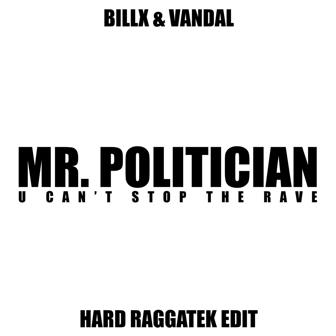 Mr. Politician (Hard Raggatek Edit)