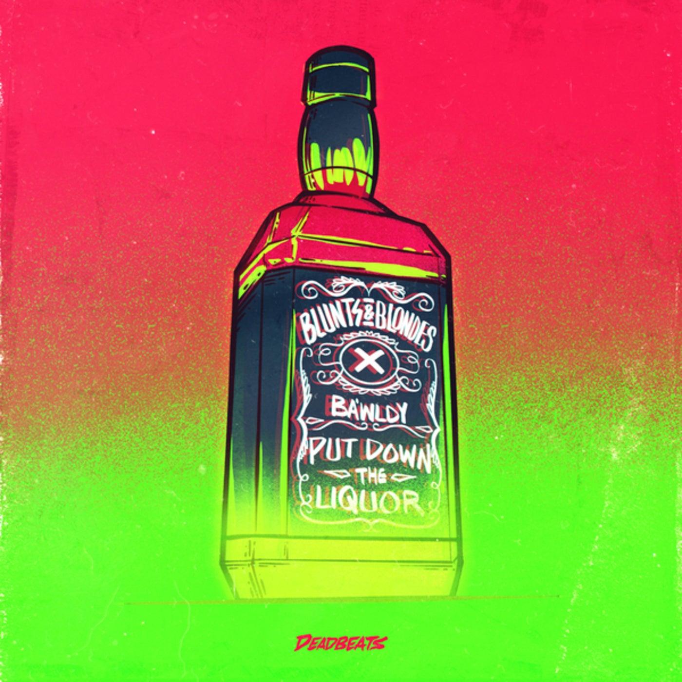 Put Down The Liquor (Original Mix)