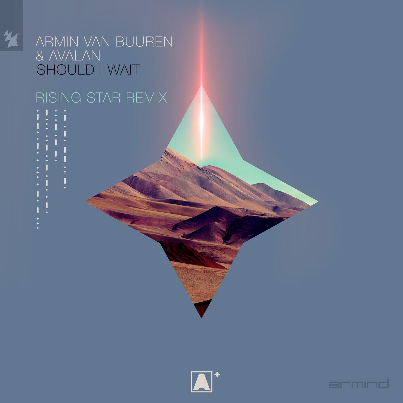 Should I Wait (Armin van Buuren presents Rising Star Extended Remix)