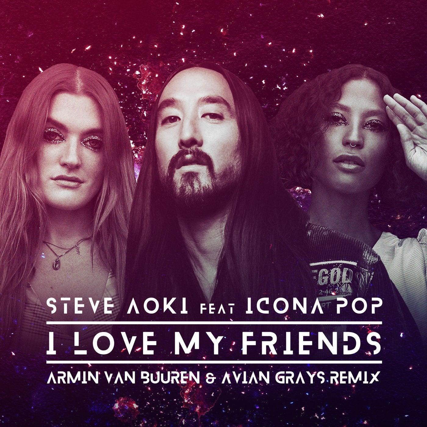 I Love My Friends feat. Icona Pop (Armin van Buuren & Avian Grays Extended Mix)