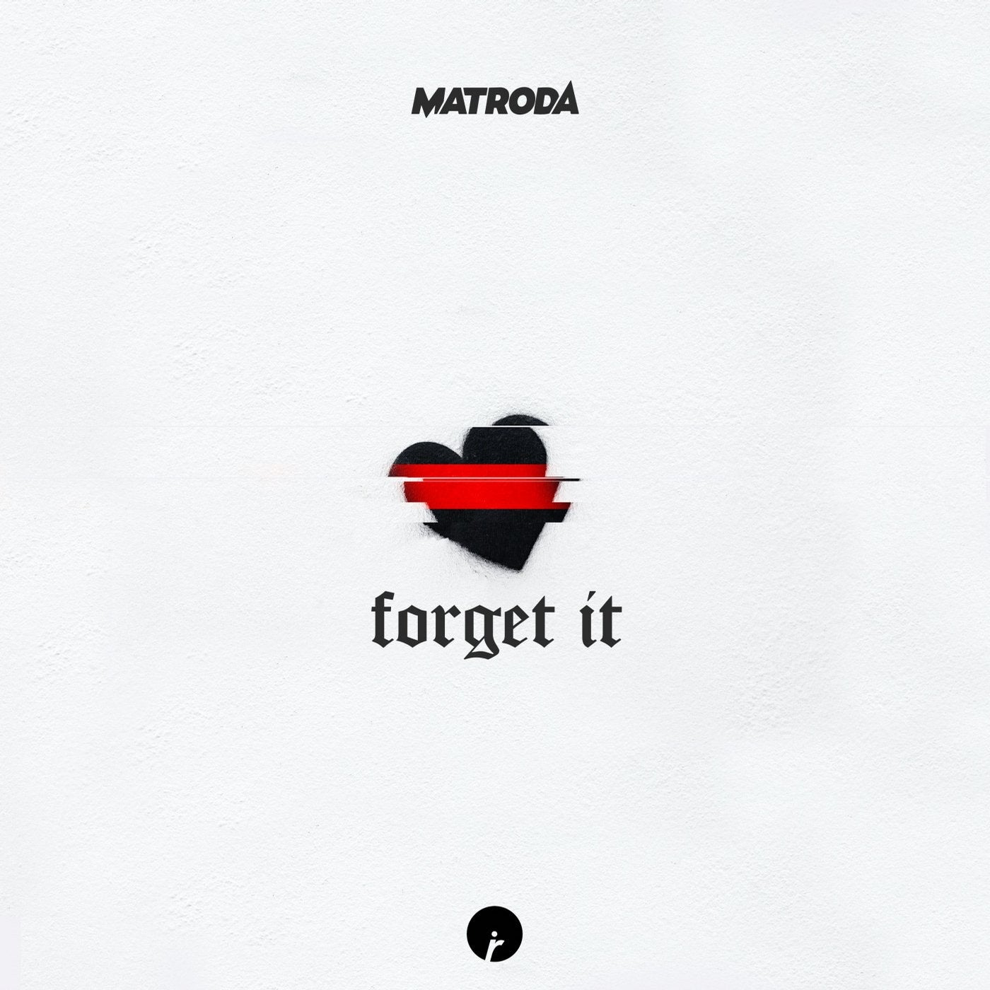 Forget It (Original Mix)