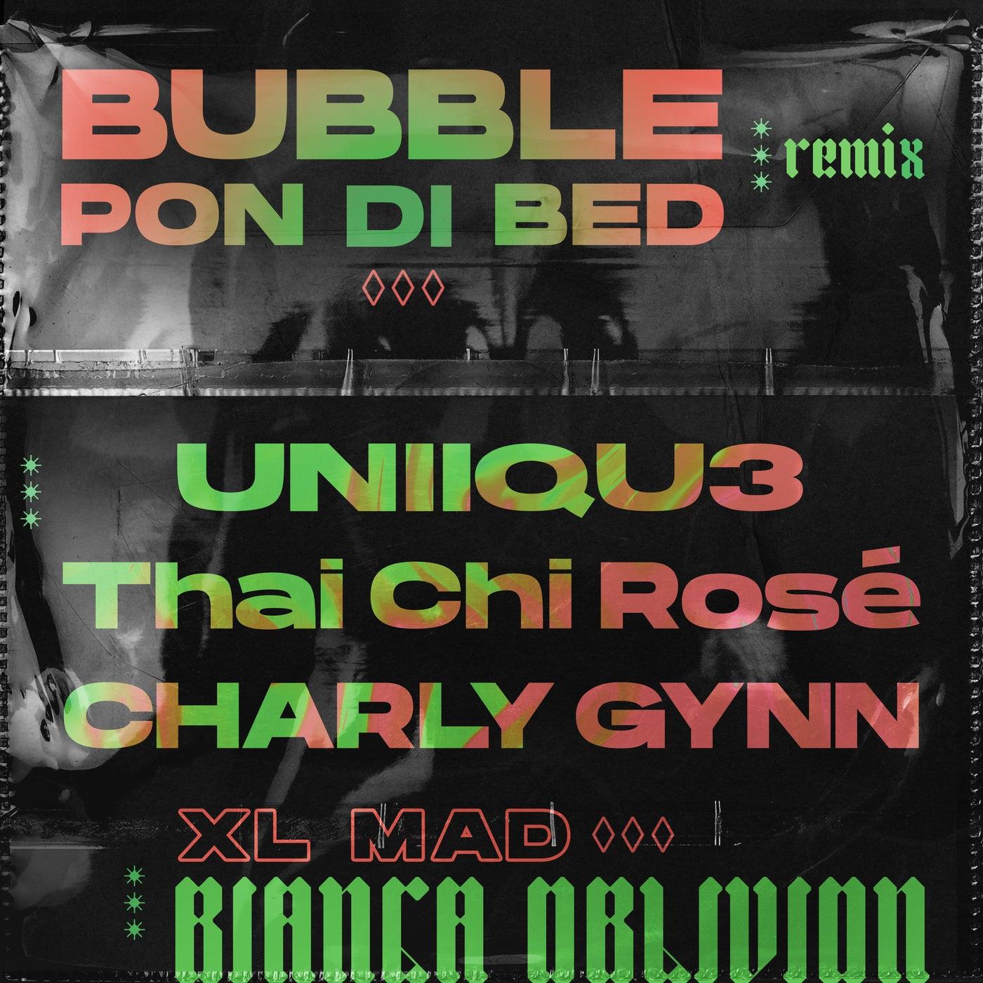 Bubble Pon Di Bed (feat. XL Mad & Charly Gynn) (UNIIQU3, Thai Chi Rose, Charly Gynn Remix)