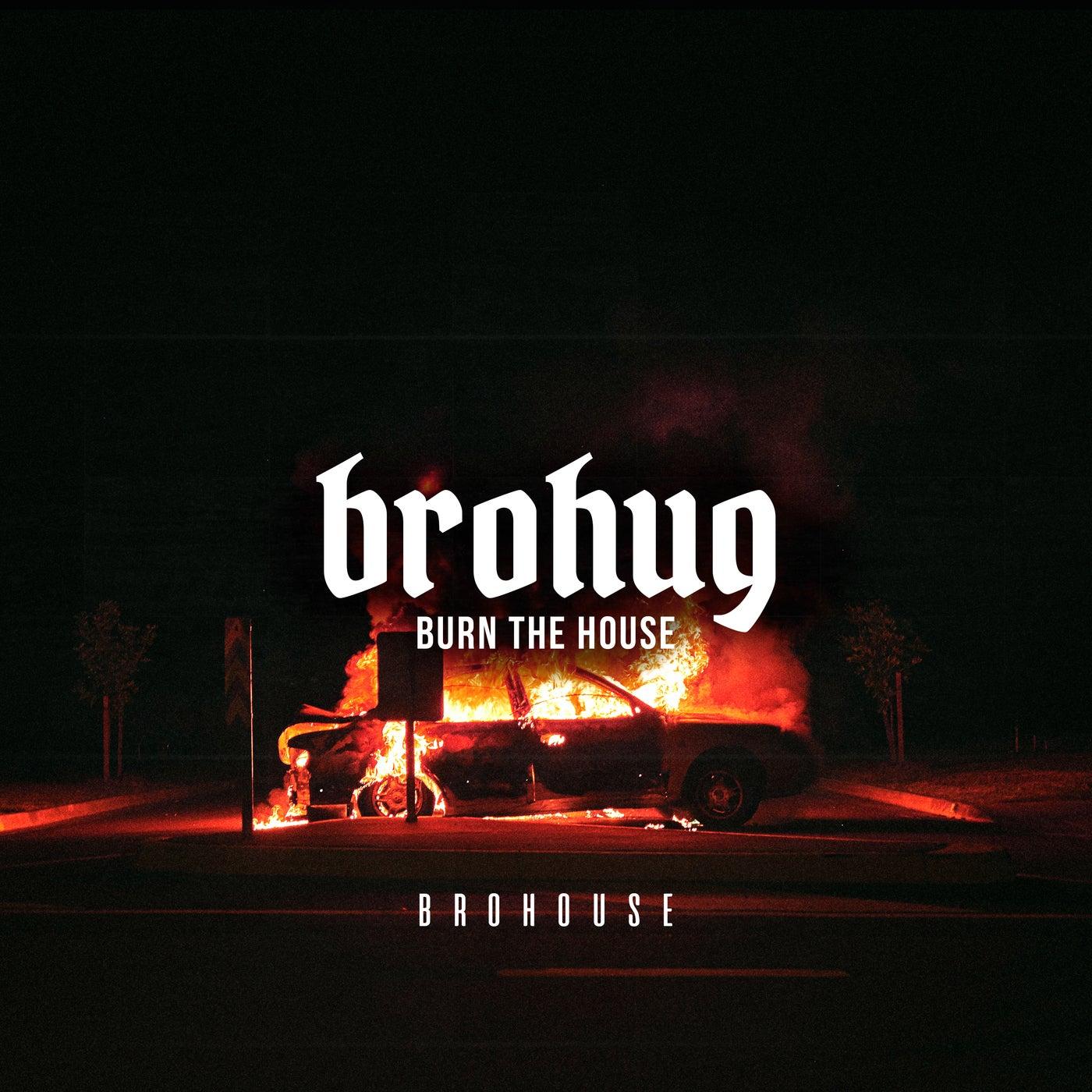Burn the House (Original Mix)