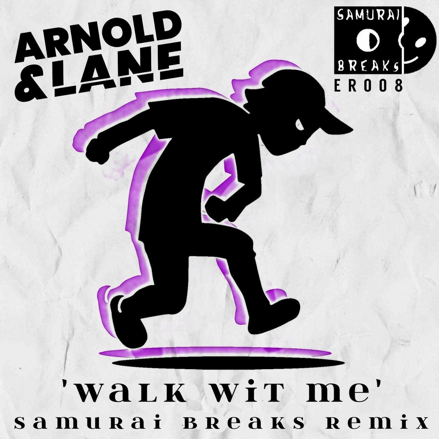 Walk Wit Me (Samurai Breaks Remix)