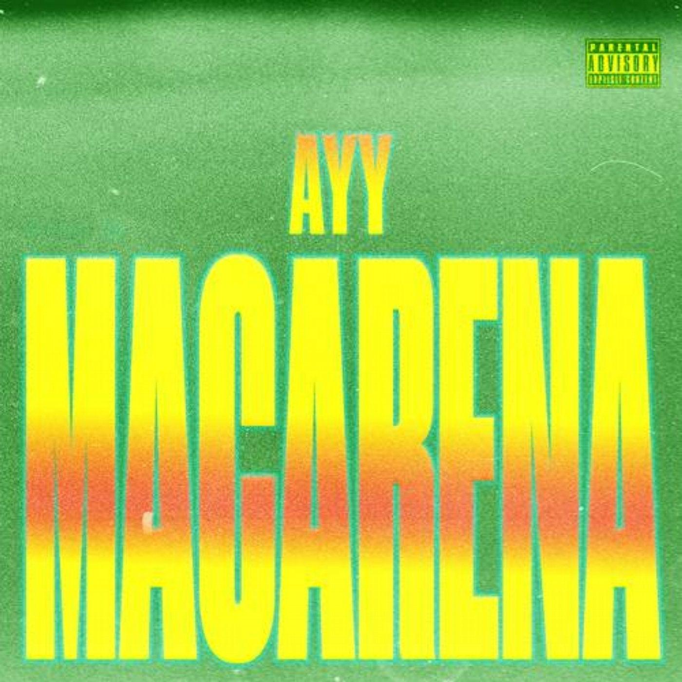 Ayy Macarena (Original Mix)