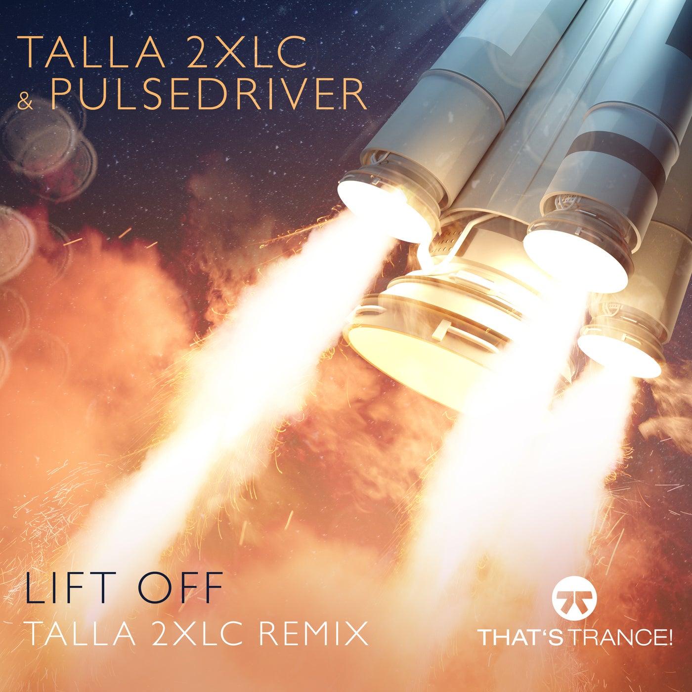 Lift Off (Talla 2XLC Extended Mix)