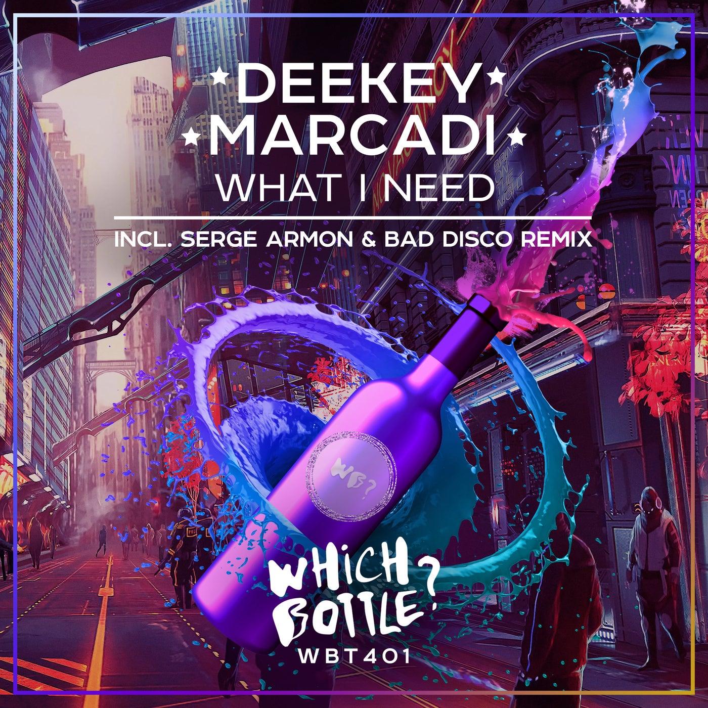What I Need (Serge Armon & Bad Disco Remix)