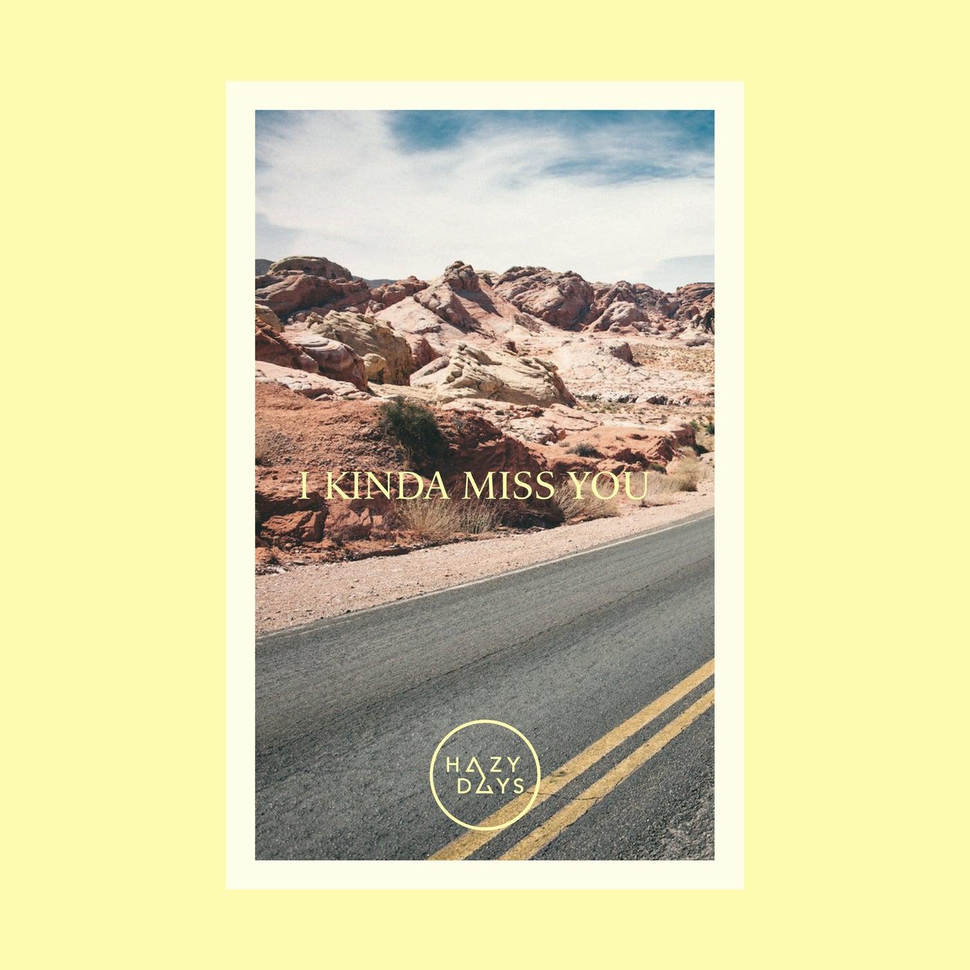 I Kinda Miss You (Original Mix)