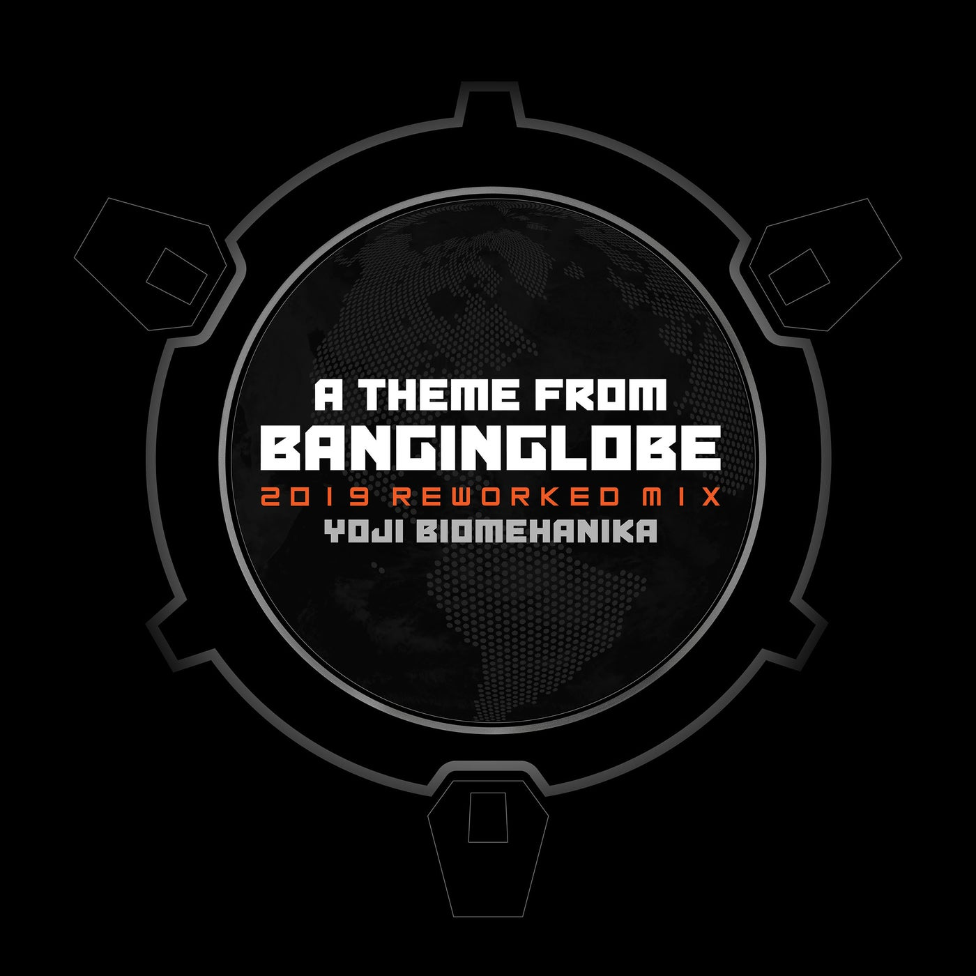 A Theme From Banginglobe (2019 Reworked Mix)