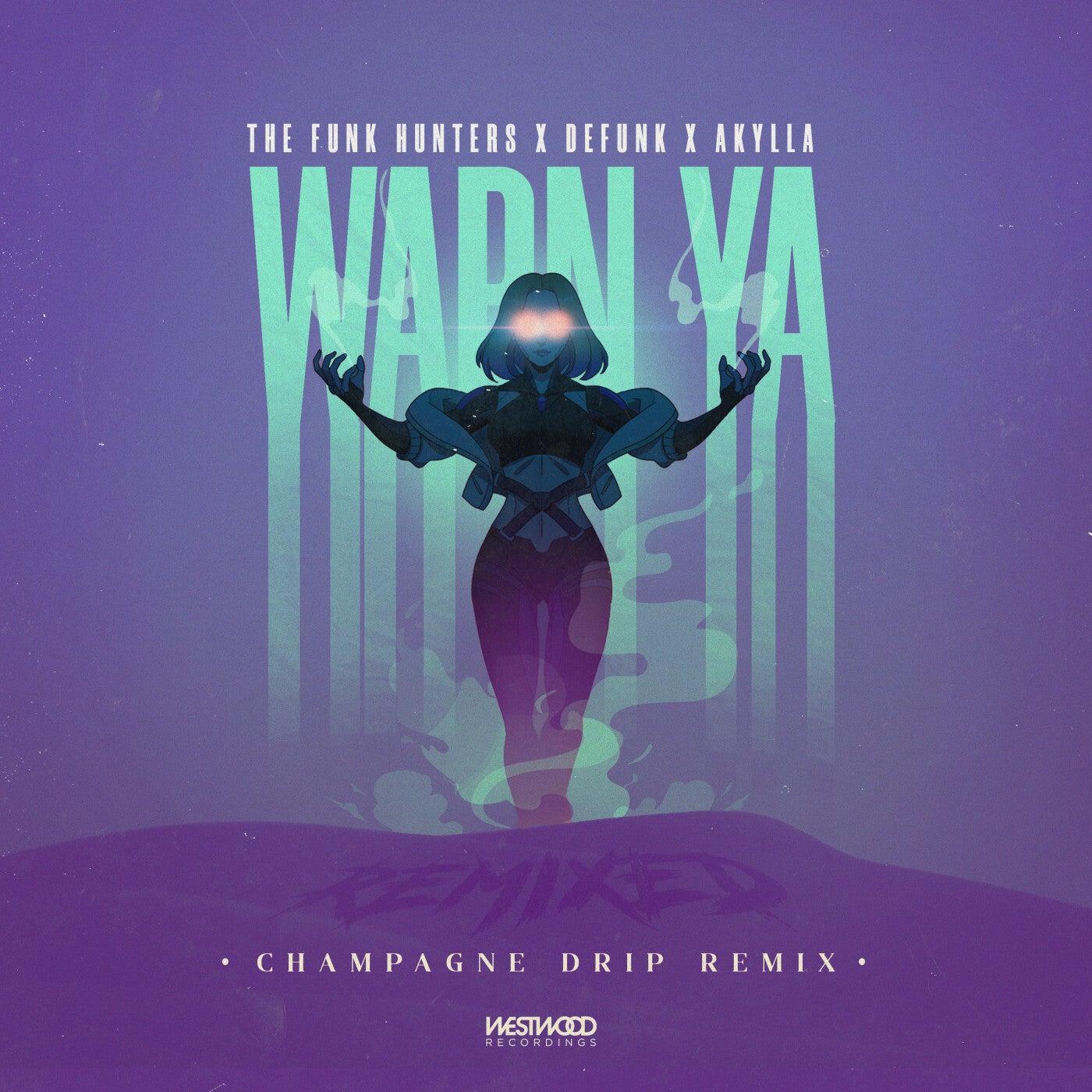 Warn Ya (Champagne Drip Remix)