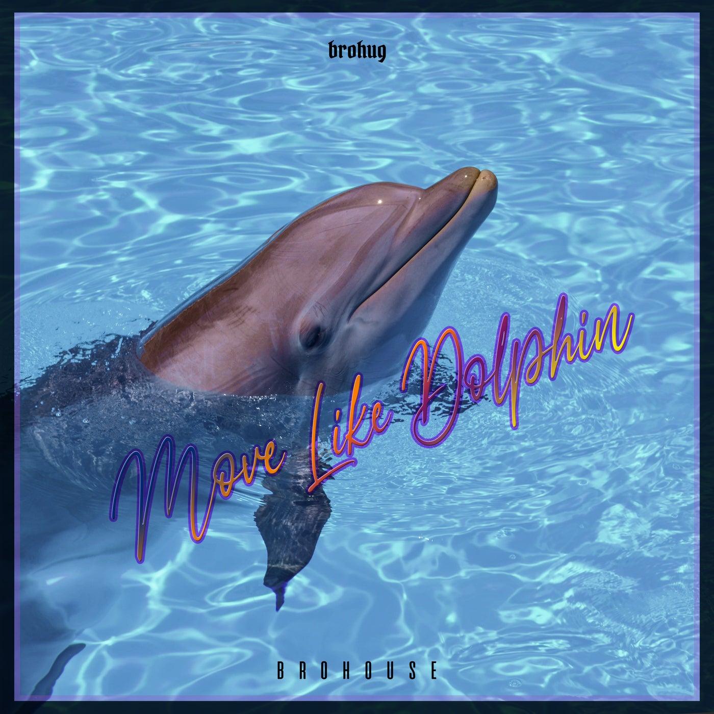 Move Like Dolphin (Original Mix)