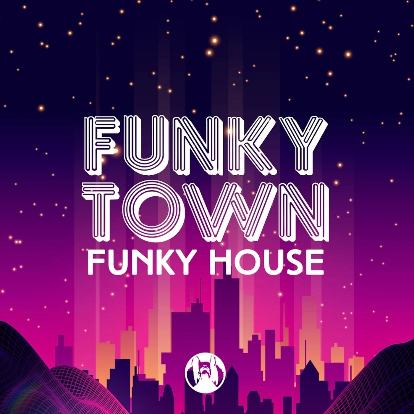 Funky Town Funky House