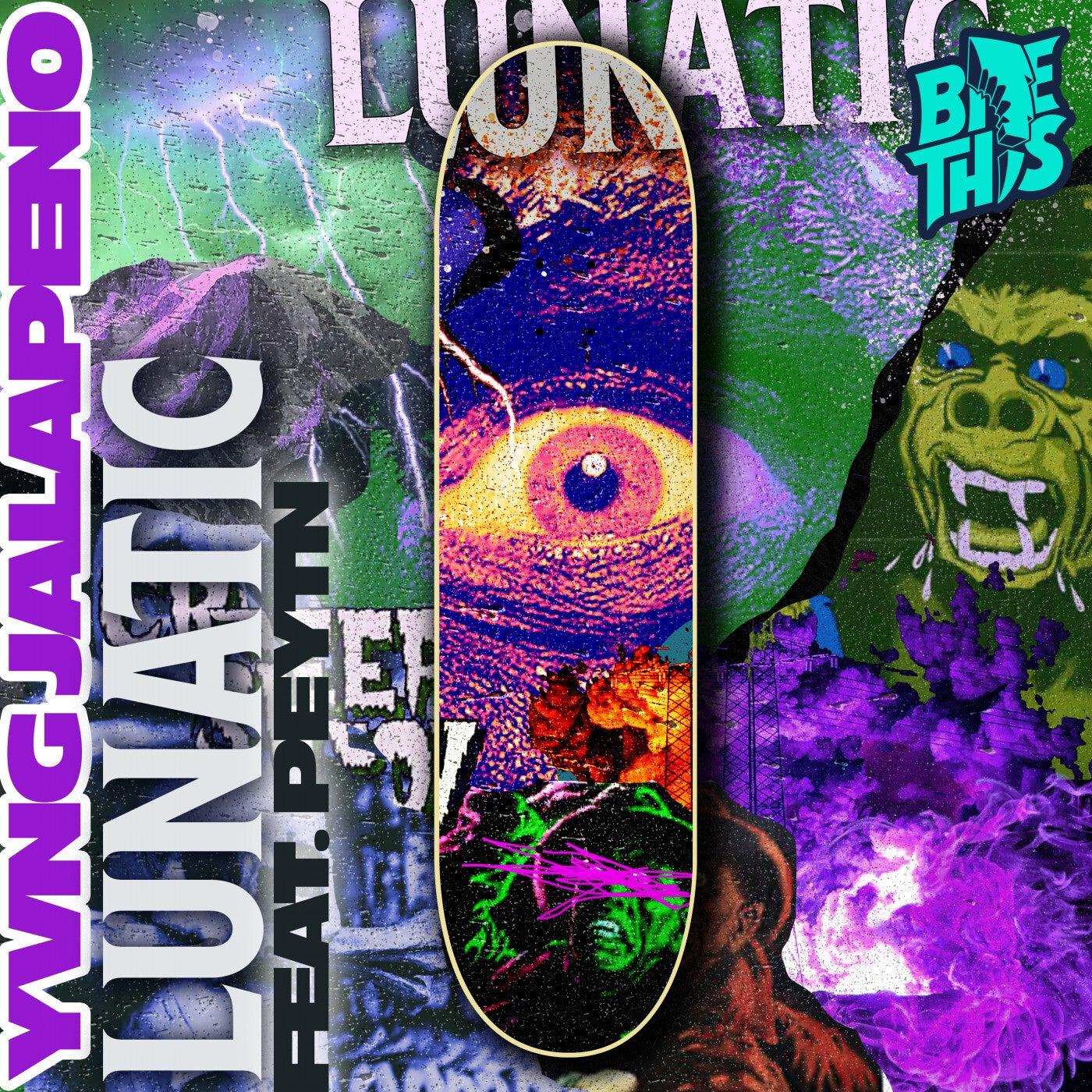 Lunatic (feat. Peytn) (Original Mix)