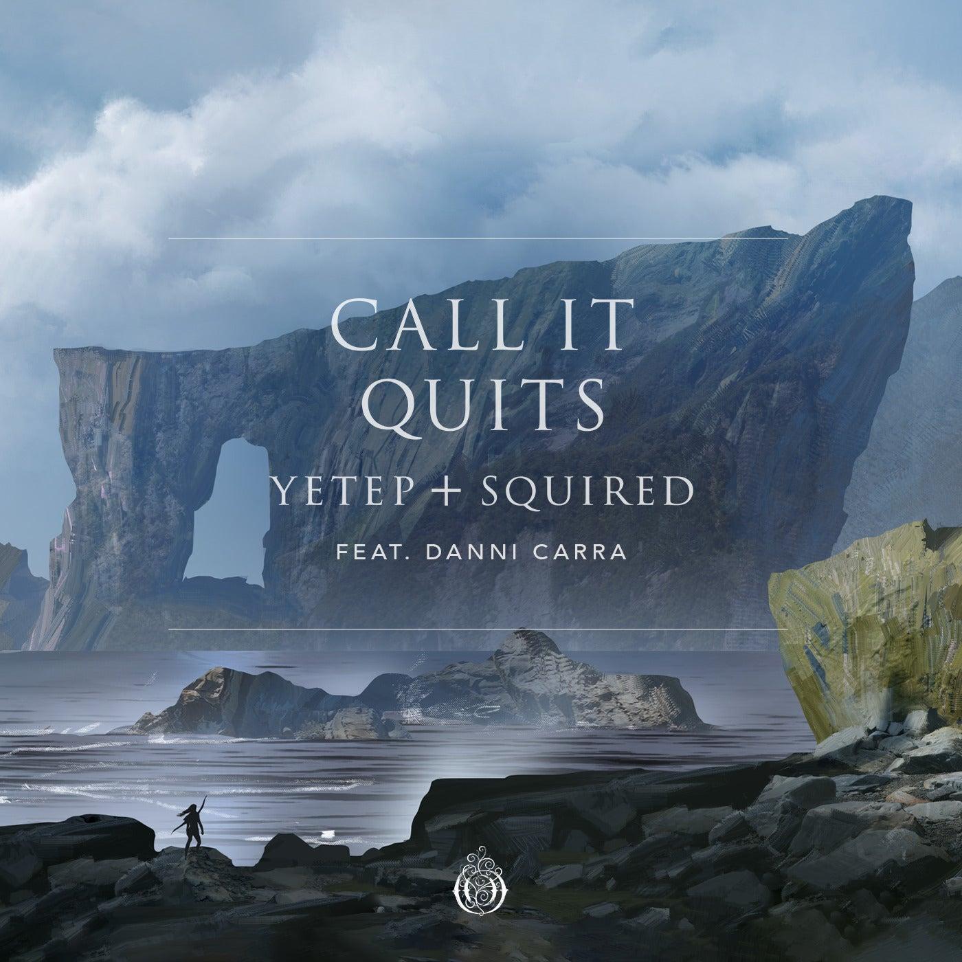 Call It Quits (feat. Danni Carra) (Original Mix)