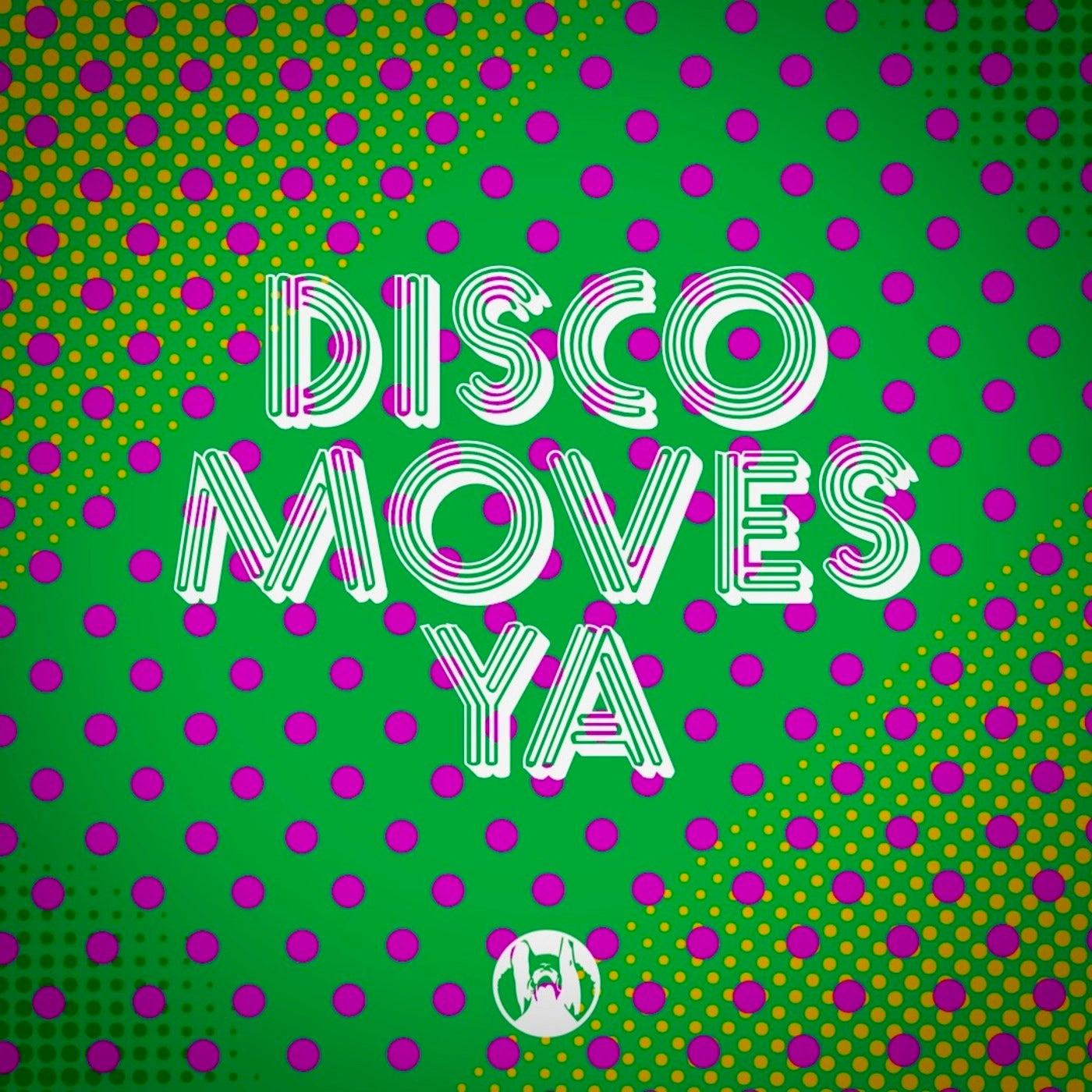 Disco Moves Ya (Original Mix)