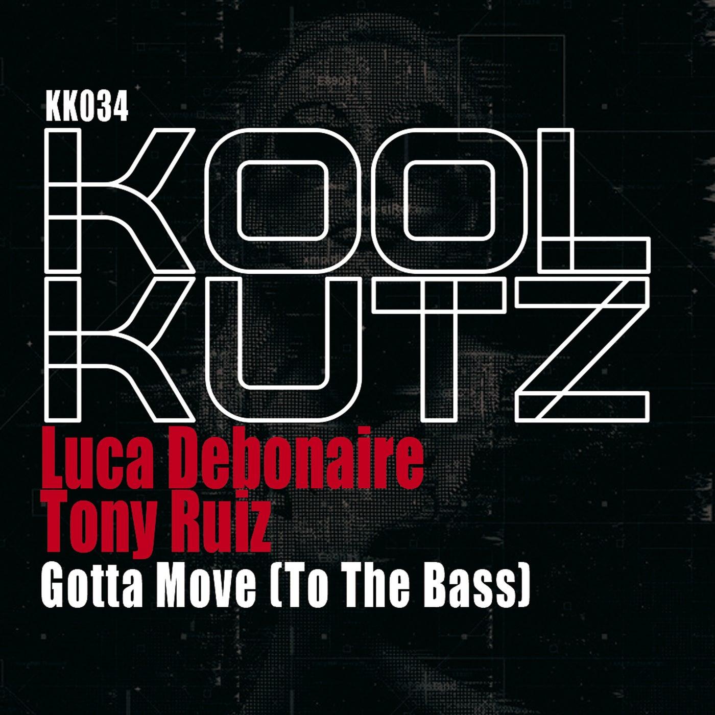 Gotta Move (To The Bass) (Original Mix)