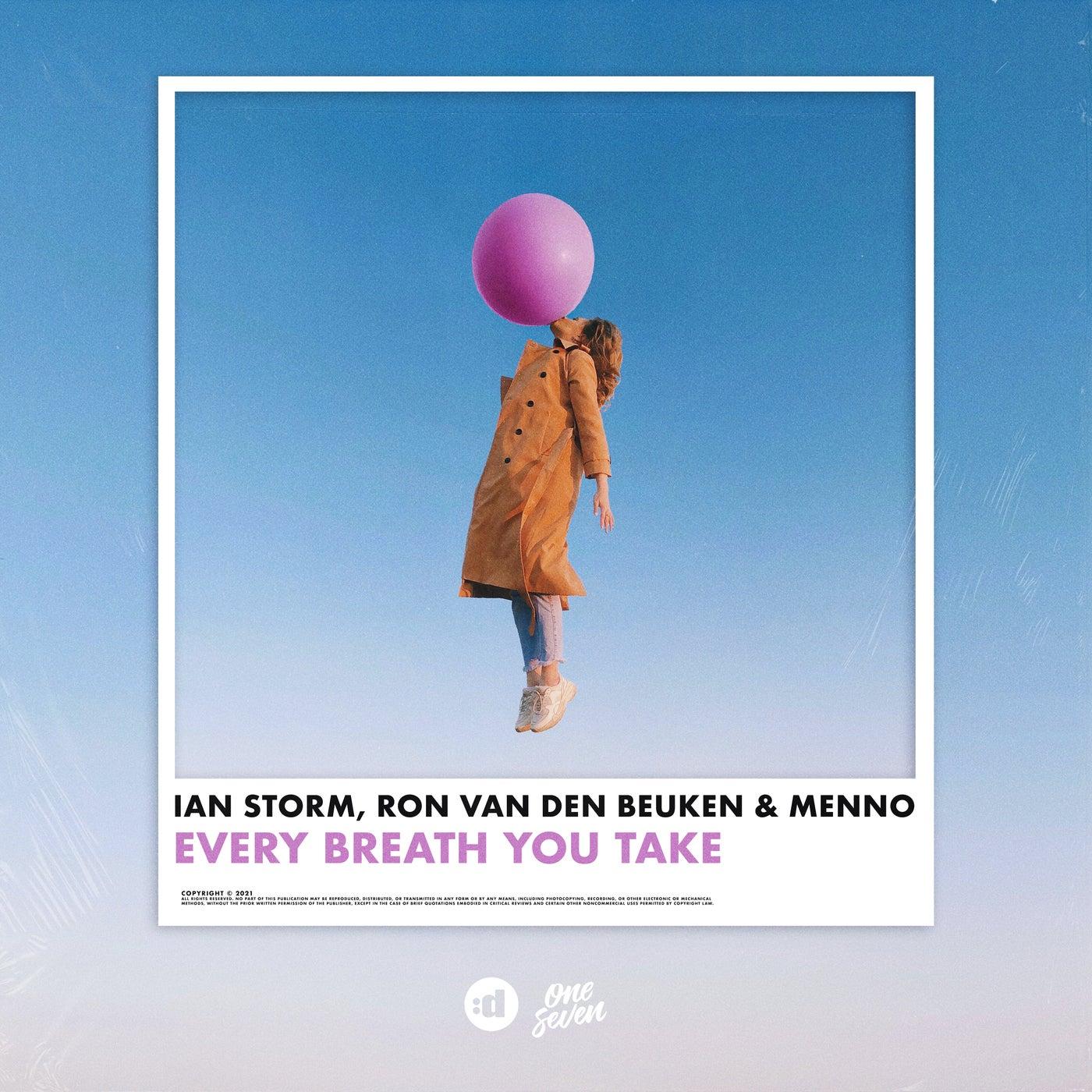 Ian Storm, Ron Van Den Beuken, Menno - Every Breath You Take (Original Mix)