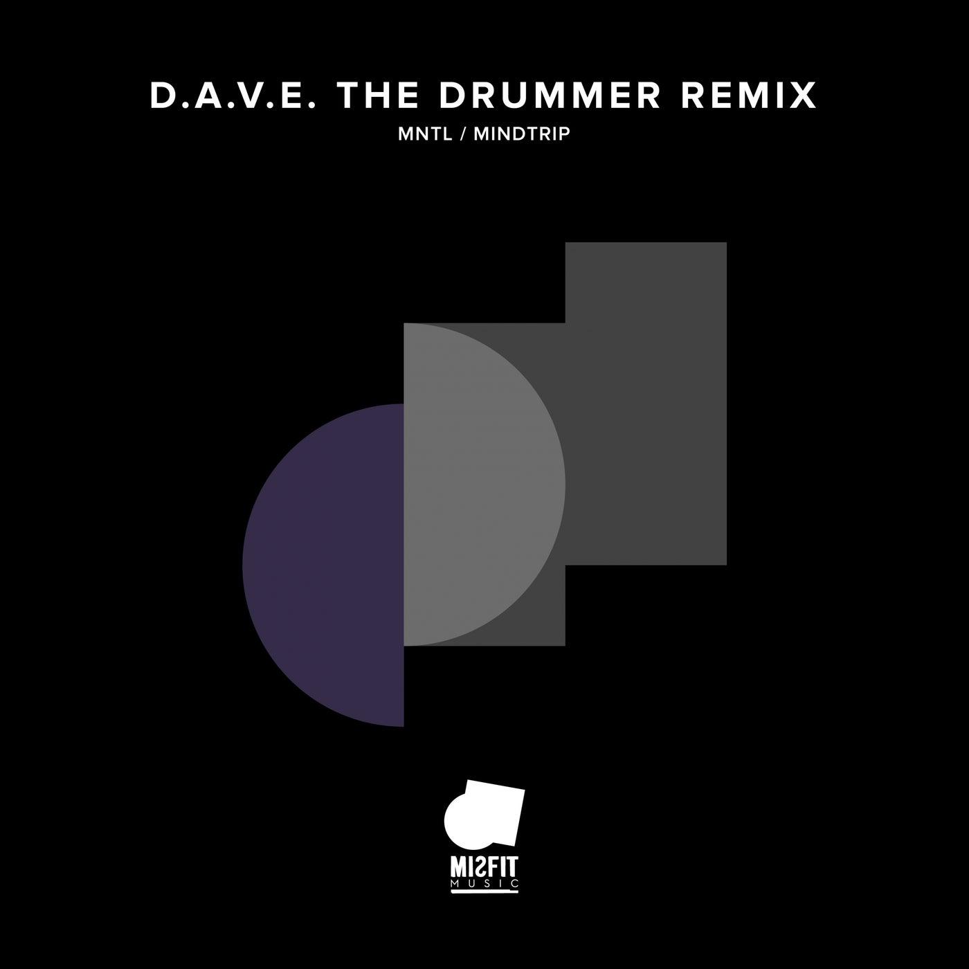 Mindtrip (D.A.V.E. The Drummer Remix)