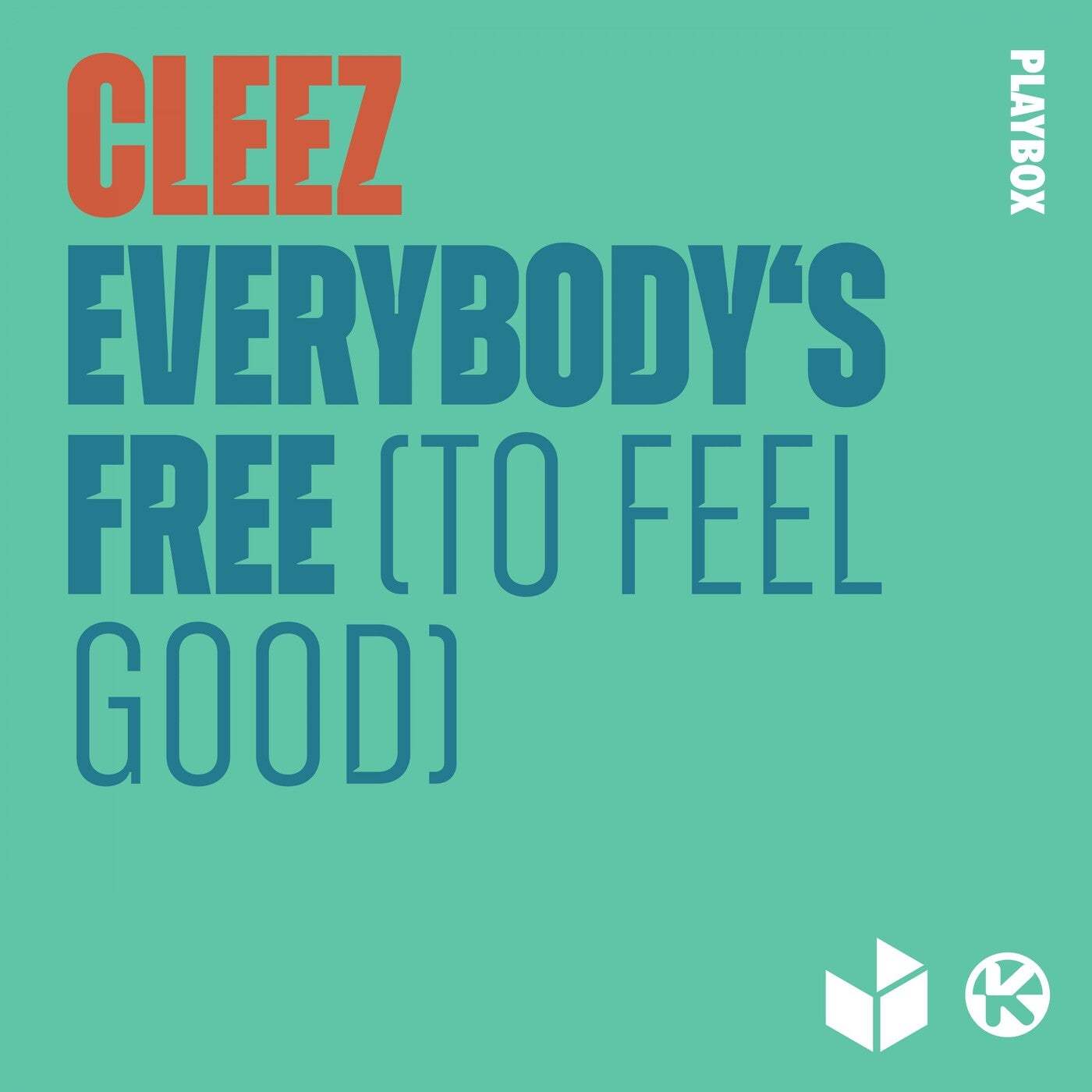 Everybody's Free (To Feel Good) (Extended Mix)