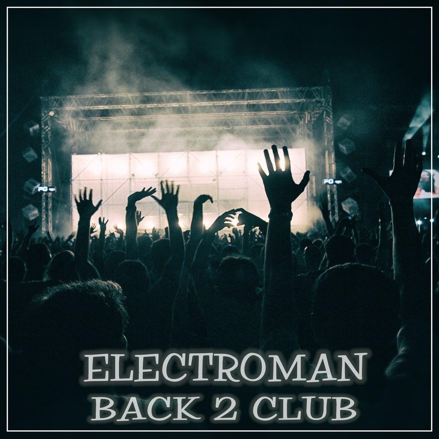 Electroman - Back 2 Club