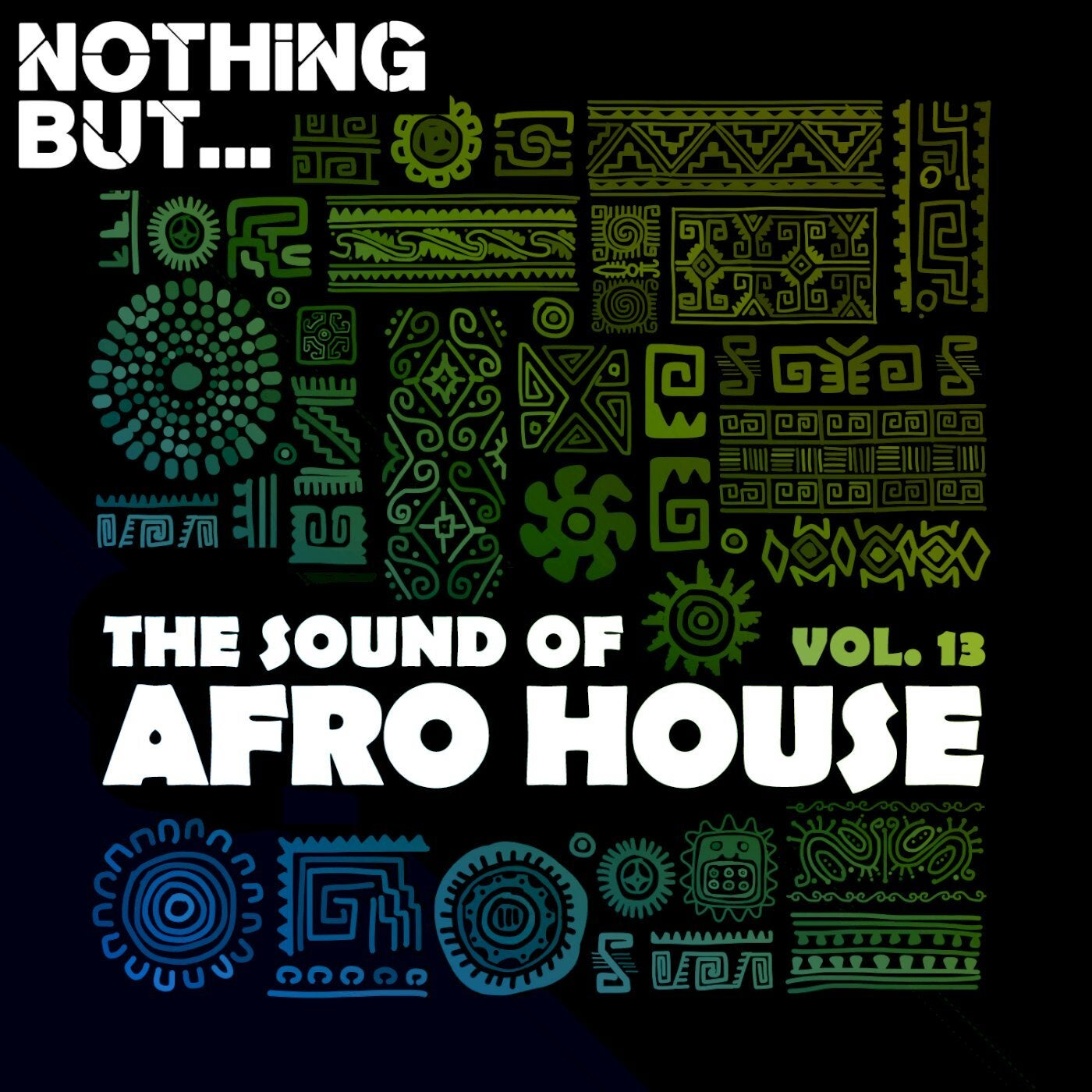 VA – Nothing But… The Sound of Afro House, Vol. 13 – (Nothing But)