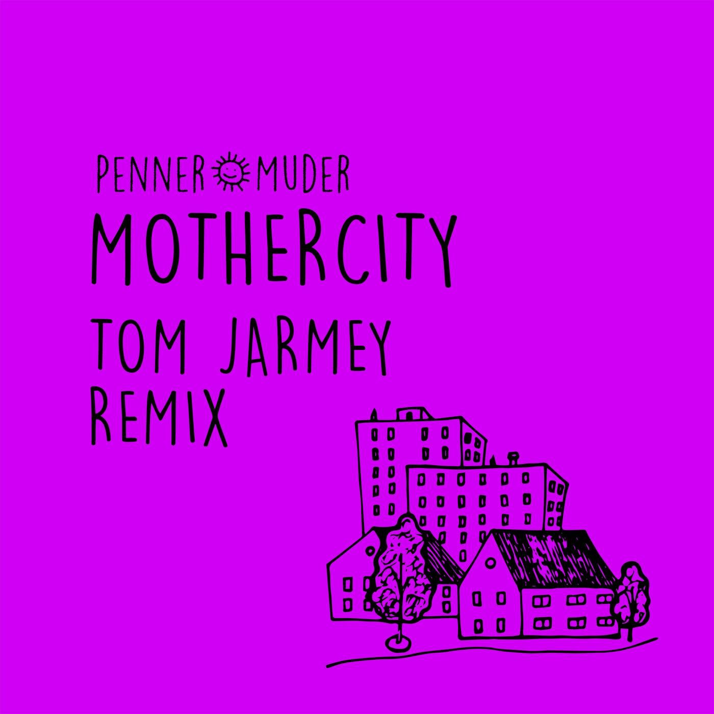 Mothercity (Tom Jarmey Remix)