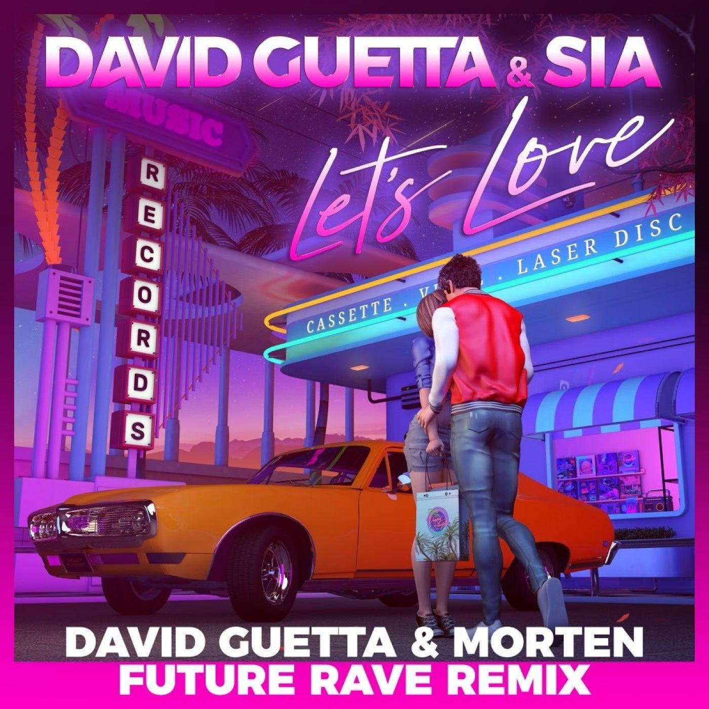 Let's Love (David Guetta & MORTEN Future Rave Remix; Extended)