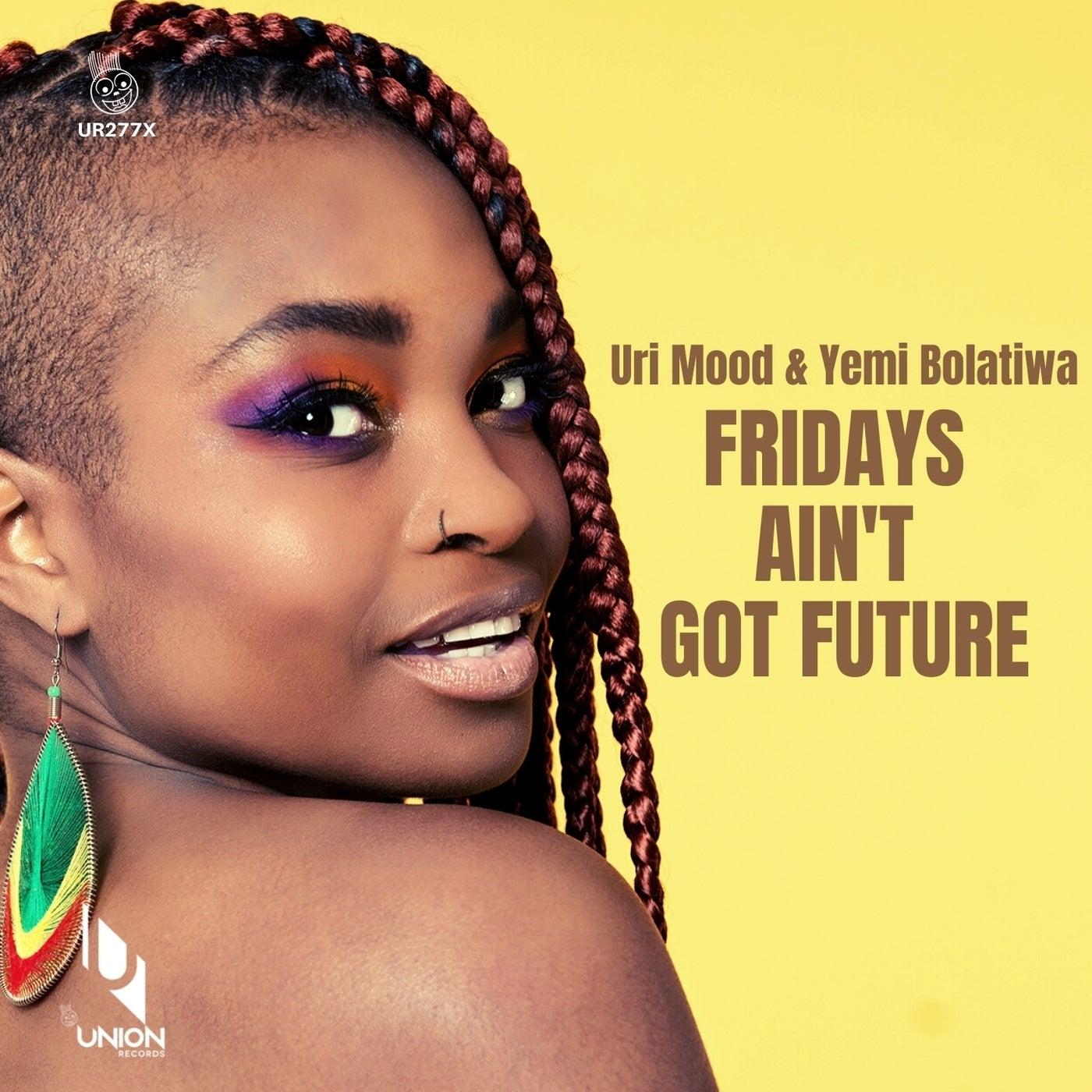 Fridays Ain't Got Future (Original Mix)
