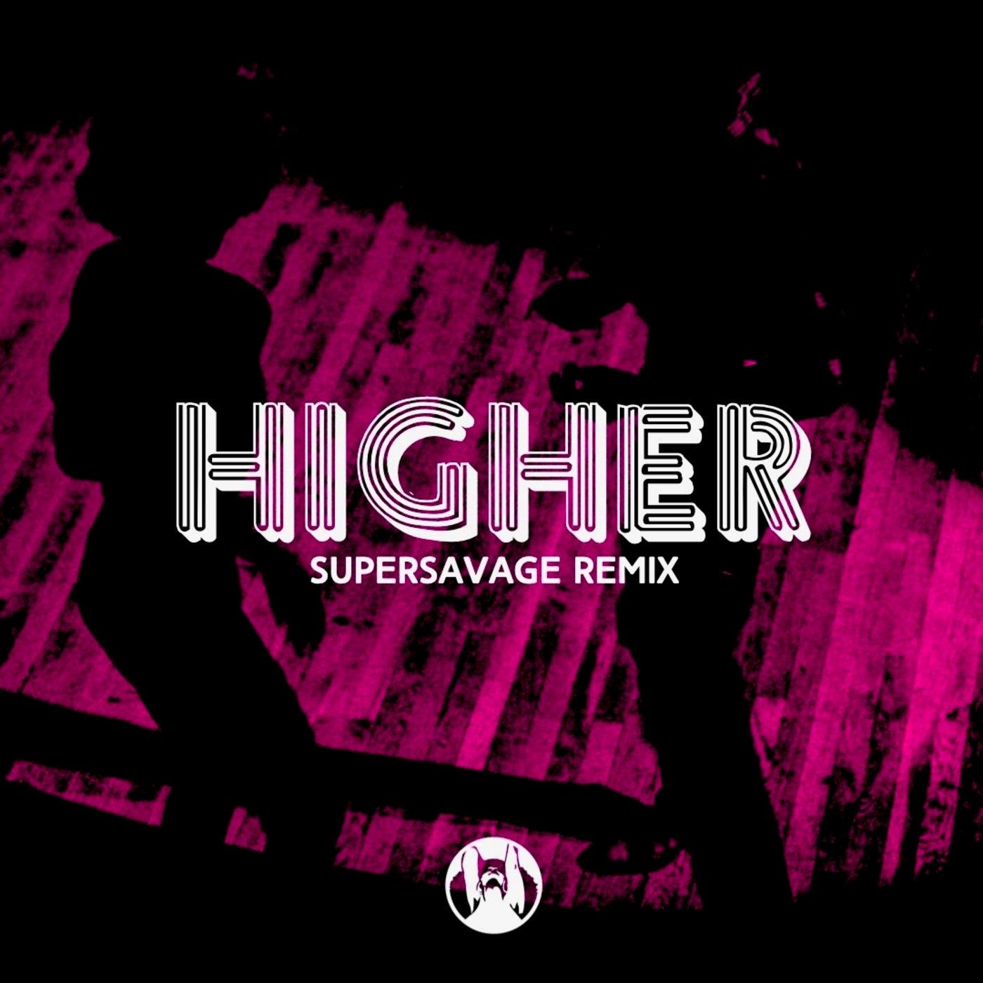 Higher (Supersavage Remix)