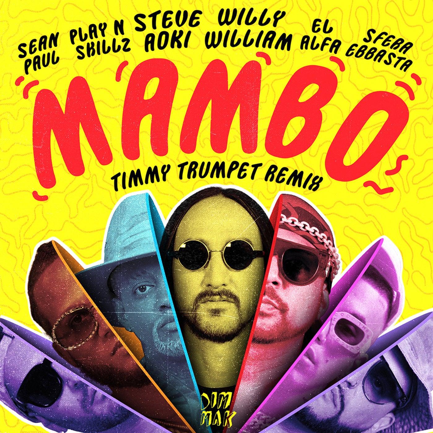 Mambo (feat. Sean Paul, El Alfa, Sfera Ebbasta & Play-N-Skillz) (Timmy Trumpet Extended Remix)