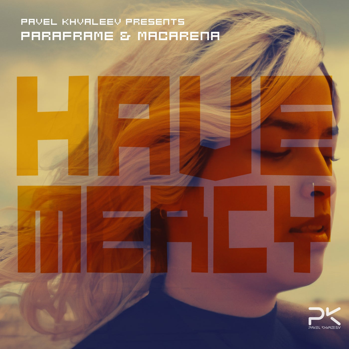 Have Mercy (Pavel Khvaleev Extended Remix)