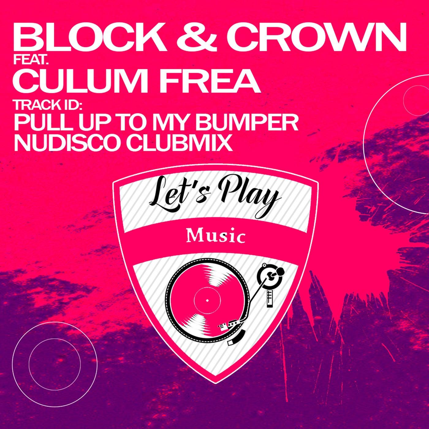 Pull up to My Bumper feat. Culum Frea (Nudisco Clubmix)