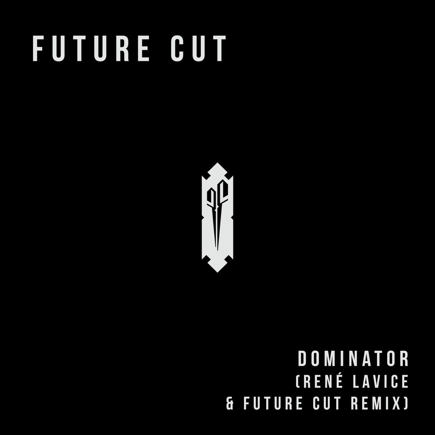 Dominator (feat. Rene Lavice) (Rene Lavice & Future Cut Remix)