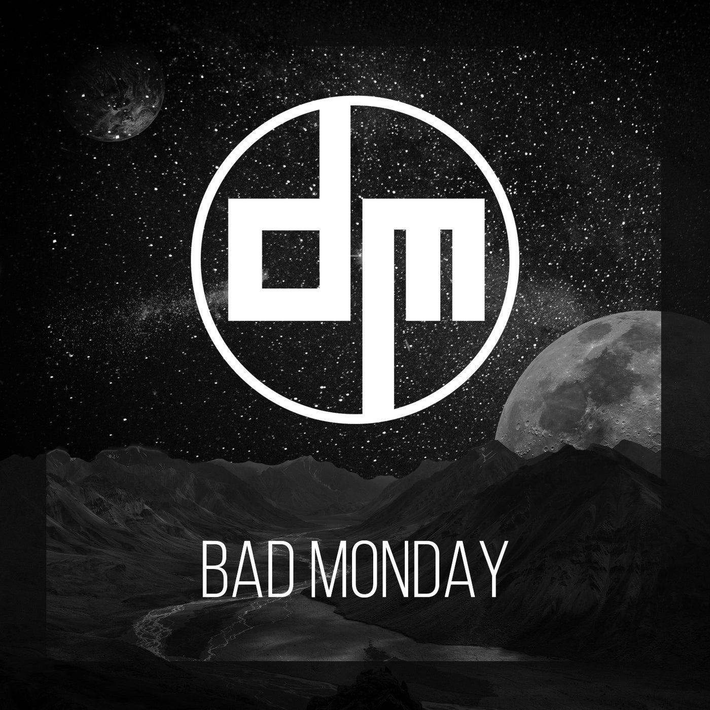 Bad Monday (Original Mix)